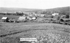 150 Mile House, BC America And Canada, North America, British Columbia, Vintage Photos, Old Things, History, Places, House, Outdoor