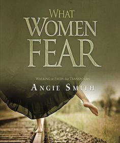 What Women Fear   Angie Smith