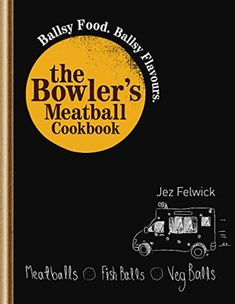 Prices for The Bowler's Meatball Cookbook by Jez Felwick Just Magic, O Fish, Food Hacks, Great Recipes, Food To Make, Meatball, Stuffed Peppers, Feelings, Books
