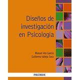 Diseños de investigación en psicología / Manuel Ato García, Guillermo Vallejo Seco Madrid : Pirámide, D.L. 2015