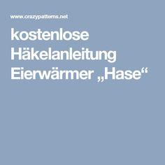 """kostenlose Häkelanleitung Eierwärmer """"Hase"""""""