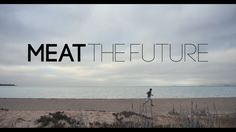 MEAT THE FUTURE - TRAILER