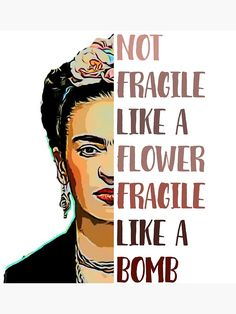 Frida Quotes, Feminist Quotes, Feminist Art, Art Quotes, Inspirational Quotes, Flower Quotes, Badass Women, Women In History, Girls Be Like