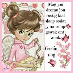 Evening Greetings, Goeie Nag, Goeie More, Afrikaans Quotes, Good Night Quotes, Sleep Tight, Day Wishes, Beautiful Pictures, Sayings