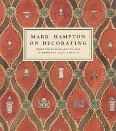 Mark Hampton On Decorating by Mark Hampton,Margaret Russell,Alexa Hampton, Click to Start Reading eBook, WhenOn Decoratingwas published in 1989, it immediately became a touchstone for design profesionals