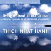 """A life without stress or fear may seem like an impossible dream-yet Thich Nhat Hanh has spent a lifetime proving not only is it possible, but it is also within our grasp. On Living Without Stress or Fear, this treasured Zen master shares a message of hope: that we can, through the practice of mindfulness, find freedom from the grip of emotions like anxiety, anger and despair """"Suffering persists because we nourish the feelings that cause it,"""" reveals Thich Nhat Hanh."""