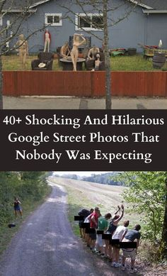 Google Street View was first introduced to the U.S. on May 25, 2007. #40+ #Shocking #Hilarious #GoogleStreet #Photos