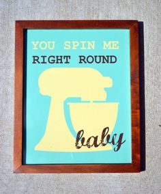 You spin me right round 8 x 10 print- kitchen aid- funny kitchen art- retro kitchen print