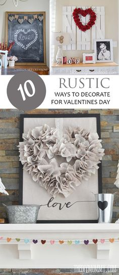 Valentines Day Decor, Valentines Day Decor Ideas, Decor Ideas, Easy Ways to Decorate for Valentines Day, Valentines Day Organization, Holiday Decor Tips, Valentines Day Rustic Decor.
