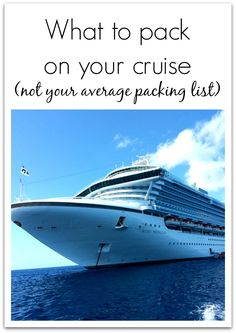 Cruise packing - not your average packing list!!  Things you won't want to forget!