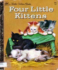 Little Golden Book: Four Little Kittens (another fave)