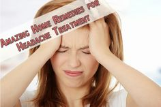 Amazing Home Remedies for Headache Treatment