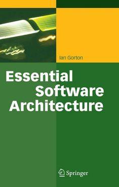 Essential software architecture / Ian Gorton.