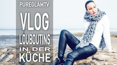 Louboutins in der Küche - VLOG 042 | Outfits: Leather Pants, Lederhose, ...