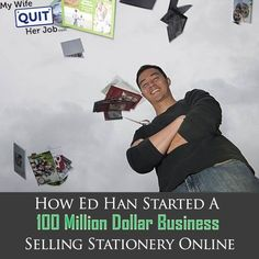 MWQHJ 015: How Ed Han Bootstrapped His Way To A 100 Million Dollar Company Selling Stationery Online