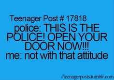 Teenager Posts hahahahah that would be so funny. Not to the cop tho. borrow One Direction and the cops come knocking at my door like that I will say this! Really Funny Memes, Stupid Funny Memes, Funny Relatable Memes, Funny Quotes, Hilarious, Funny Stuff, Funny Teenager Quotes, Teenager Posts Sarcasm, Lol So True