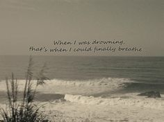 "When I was drowning, that's when I could finally breathe....""Clean"" Taylor Swift"