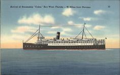 "Arrival of Steamship ""Cuba,"" Key West, Florida - 90 Miles from Havana"