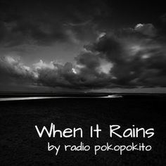 """Check out """"When it Rains"""" by radio poko pokito on Mixcloud"""
