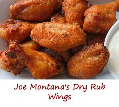 I don't know if these are Joe Montana's dry rub wings.I'm a long time Cowboy's fan so it bothers me to say that these are mighty good wings.
