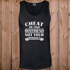 Gym clothes Tank Top Workout clothes Offensive Mens Ladies Unisex Tank Tops Cheat on your boyfriend not your workout funny Tank Top on Etsy, $19.99