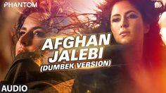 Afghan Jalebi (Dumbek Version) Full AUDIO Song | Phantom | Saif Ali Khan...
