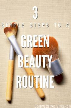 Take spring cleaning one step further and get a green beauty routine. 3 simple steps to make it happen without spending a lot of money, if any at all! :: DontWastetheCrumbs.com