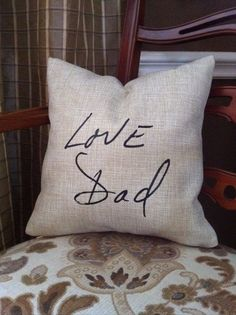 """I would have my husband write """"I Love You"""" instead of my dad. Custom Signature Handwriting Pillow Cover by SuziCakeCompany Craft Gifts, Diy Gifts, Creative Gifts, Unique Gifts, Funeral Planning, Funeral Ideas, Craft Projects, Sewing Projects, Memory Pillows"""