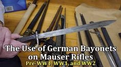The Use of German Bayonets on Mauser Rifles: and