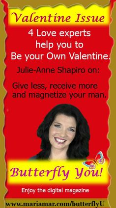 Valentine Issue: Julie-Anne Shapiro on: Giving vs. receiving to magnetize your man.