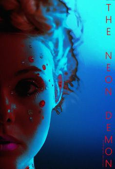 Elle Fanning in The Neon Demon- inspired by the idea of how to comsume beauty and the ugliness of beauty in a world that wants to comsume it- a filmby Nicolas Winding Refn Horror Movie Posters, Cinema Posters, Movie Poster Art, Horror Movies, Neon Aesthetic, Film Aesthetic, Vaporwave, New Movies, Movies Online