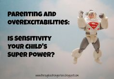 Through a Stronger Lens: {GHF Blog Hop} Parenting and OE's: Is Sensitivity Your Child's Super Power?