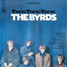 The Byrds - Turn! Turn! Turn! record-albums-i-remember      One of their best albums ever done !!