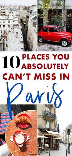 10 Places you just can't miss while in Paris!! #paris #france #travelparis #paristravel