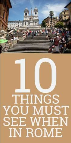 10 Things You Must See When In Rome!
