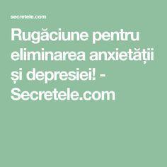 Rugăciune pentru eliminarea anxietății și depresiei! - Secretele.com