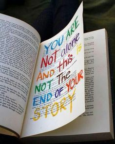 You are not alone and this is not the end of your story.