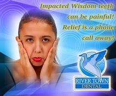 Wisdom teeth can become impacted, causing infection & pain if gone untreated. If you or your child is experiencing pain from wisdom #teeth, call River Town Dental & learn about how easy wisdom teeth removal can be! (608) 526-9300 rivertowndentalonline.com #WisdomTeeth #Dentist