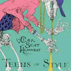 Teens Of Style | Car Seat Headrest
