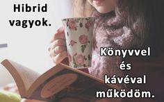 Könyv + kávé / tea = én :D