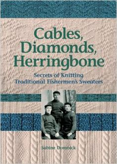 Cables, Diamonds, & Herringbone: Secrets of Knitting Traditional Fishermen's Sweaters: Sabine Domnick.  Beautifully done.  A reasonably comprehensive presentation, notwithstanding a relative shortage of available information.
