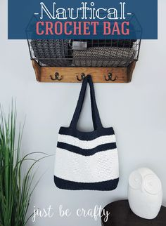 Nautical Crochet Bag Pattern, free pattern by Just Be Crafty!