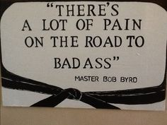 Inspirational quote by Judo Master, Bob Byrd