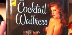 """""""The Cocktail Waitress"""" Serves It Up"""