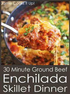 30 Minute Ground Beef Enchilada Skillet Dinner