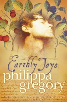 Earthly Joys (Tradescant, book by Philippa Gregory - book cover, description, publication history. The Constant Princess, Philippa Gregory, Lending Library, World Of Books, Books To Buy, Great Love, Book Cover Design, Bibliophile, Ebook Pdf