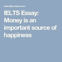 ielts essay environmental pollution is the biggest disaster  money makes you happy essay essays largest database of quality sample essays and research papers on does money make you happy