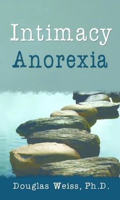 Intimacy Anorexia: The Hidden Addiction in Your Marriage by Douglas Weiss, http://www.amazon.com/dp/B0052MFPQU/ref=cm_sw_r_pi_dp_L.ycsb00QRBFH
