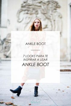 Whisper by Sara: ANKLE BOOT | 7 LOOKS PARA TE INSPIRAR A USAR ANKLE BOOT…
