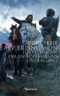 Tore Skeie: «Alv Erlingsson. Fortellingen om en adelsmanns undergang» Spartacus, Reading, Om, Books, Movies, Movie Posters, Libros, Films, Book